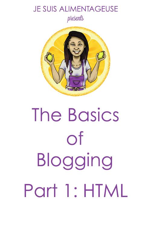 Blog Design Series: The Basics of Blogging - HTML | alimentageuse.com #DIY #blog #design #tutorial