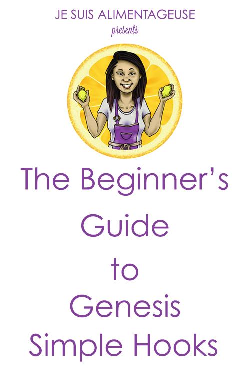 Blog Design Series: The Beginner's Guide to Simple Hooks | alimentageuse.com #genesis #simplehooks #DIY #blog #design #tutorial
