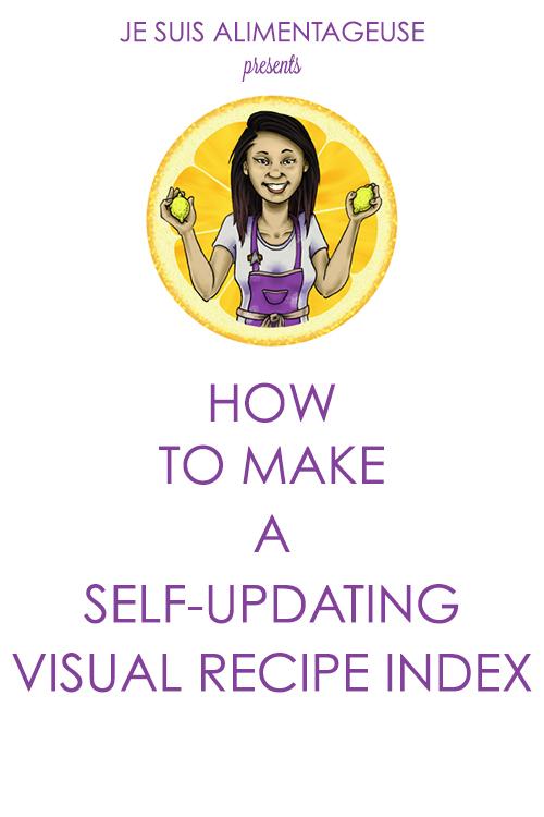 How to make a self-updating visual recipe index! |alimentageuse.com #DIY #blog #design #tutorial
