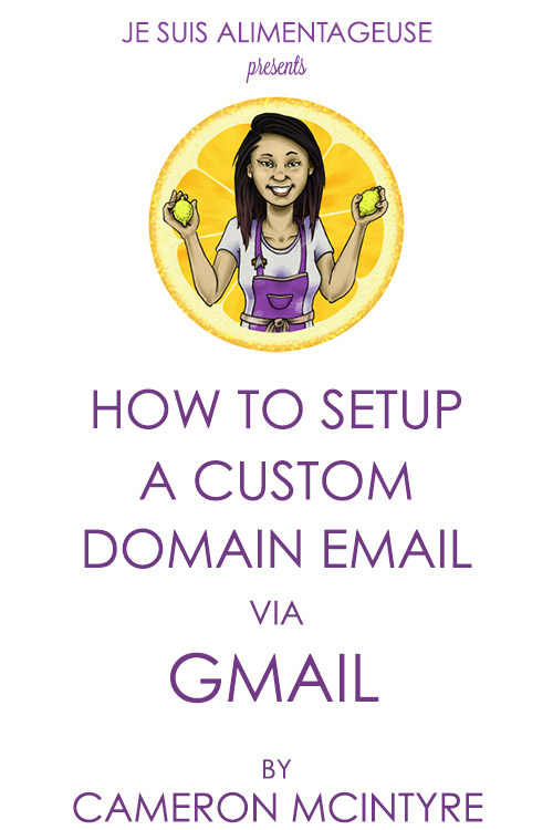 How To Setup Custom Domain Email via Gmail | alimentageuse.com #tutorial #blogging #DIY #custom