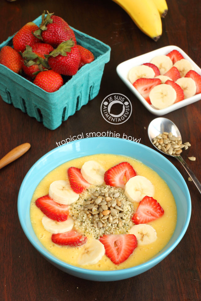 Tropical Smoothie Bowl | Je suis alimentageuse | #vegan #breakfast #smoothie